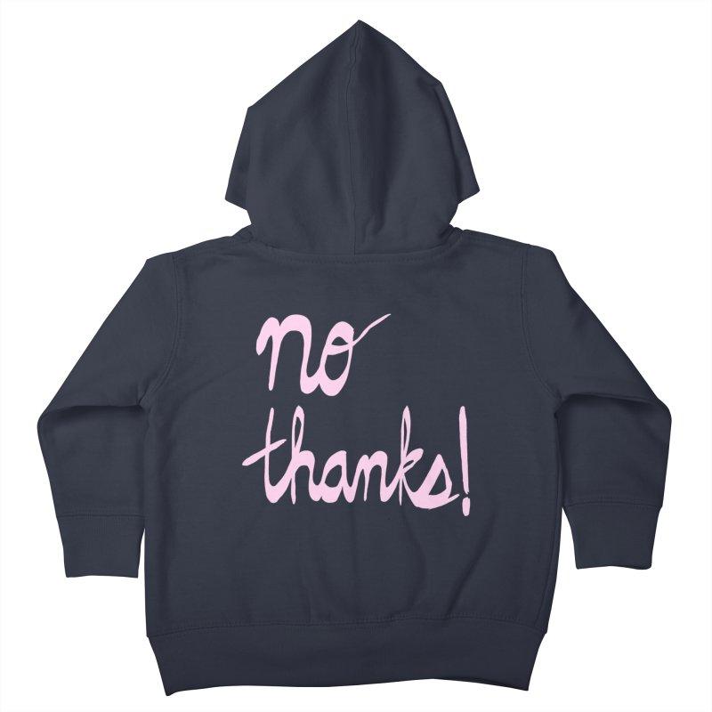 No Thanks (pink) Kids Toddler Zip-Up Hoody by Ashley Topacio's Threadless Shop