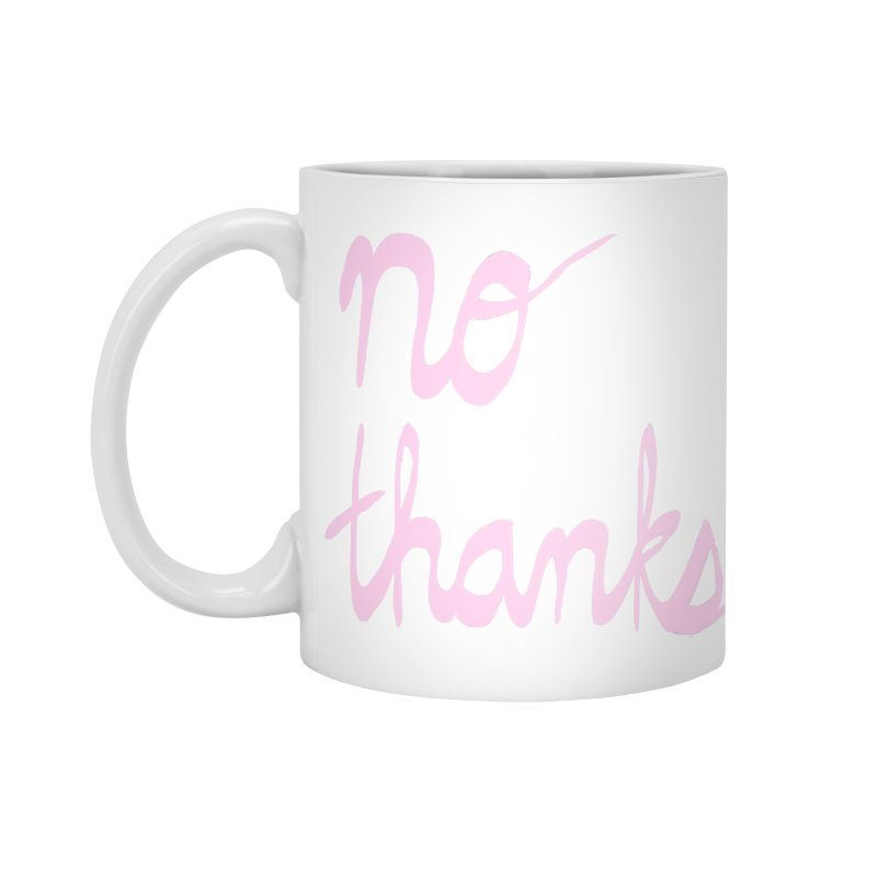 No Thanks (pink) Accessories Standard Mug by Ashley Topacio's Artist Shop