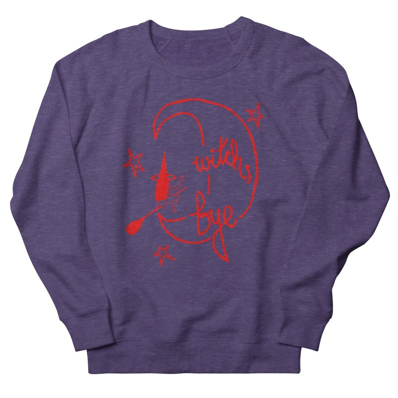 Witch, Bye (red) Women's French Terry Sweatshirt by Ashley Topacio's Artist Shop
