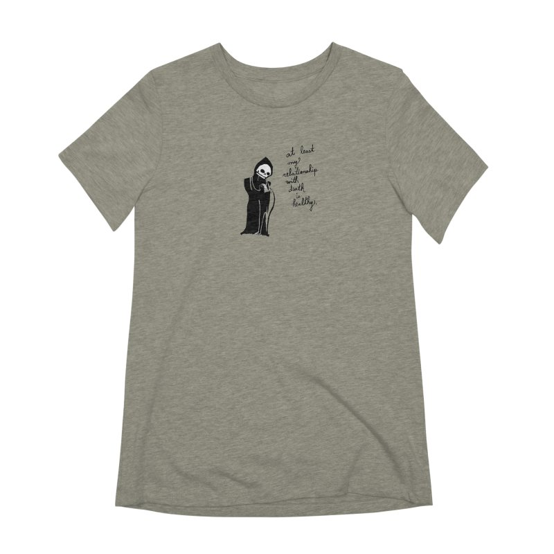 at least my relationship with death is healthy (black ink) Women's Extra Soft T-Shirt by Ashley Topacio's Artist Shop