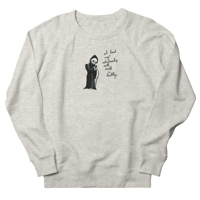 at least my relationship with death is healthy (black ink) Women's French Terry Sweatshirt by Ashley Topacio's Artist Shop