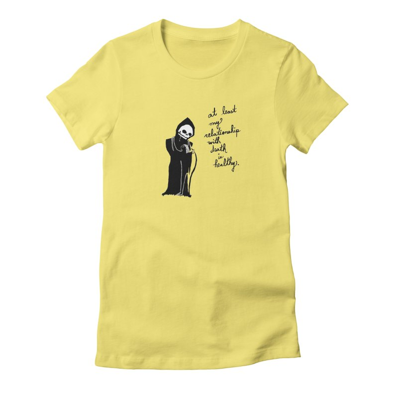 at least my relationship with death is healthy (black ink) Women's Fitted T-Shirt by Ashley Topacio's Artist Shop