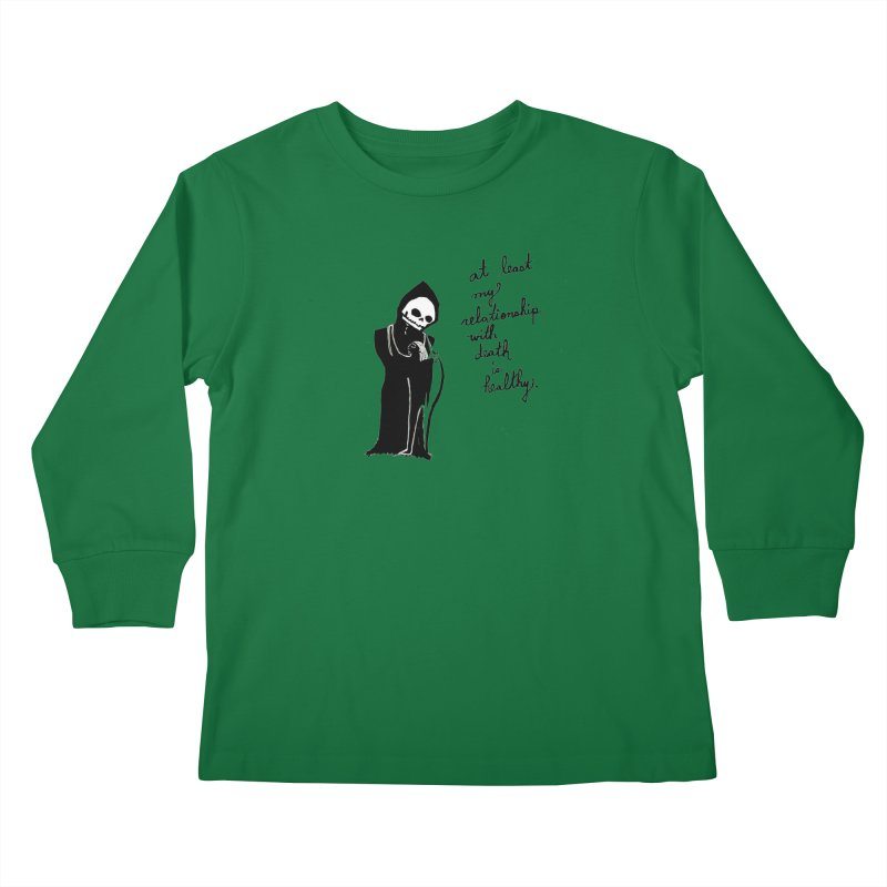 at least my relationship with death is healthy (black ink) Kids Longsleeve T-Shirt by Ashley Topacio's Threadless Shop