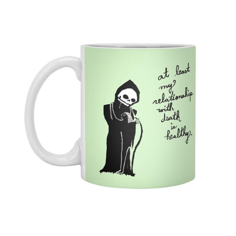 at least my relationship with death is healthy (black ink) Accessories Standard Mug by Ashley Topacio's Artist Shop