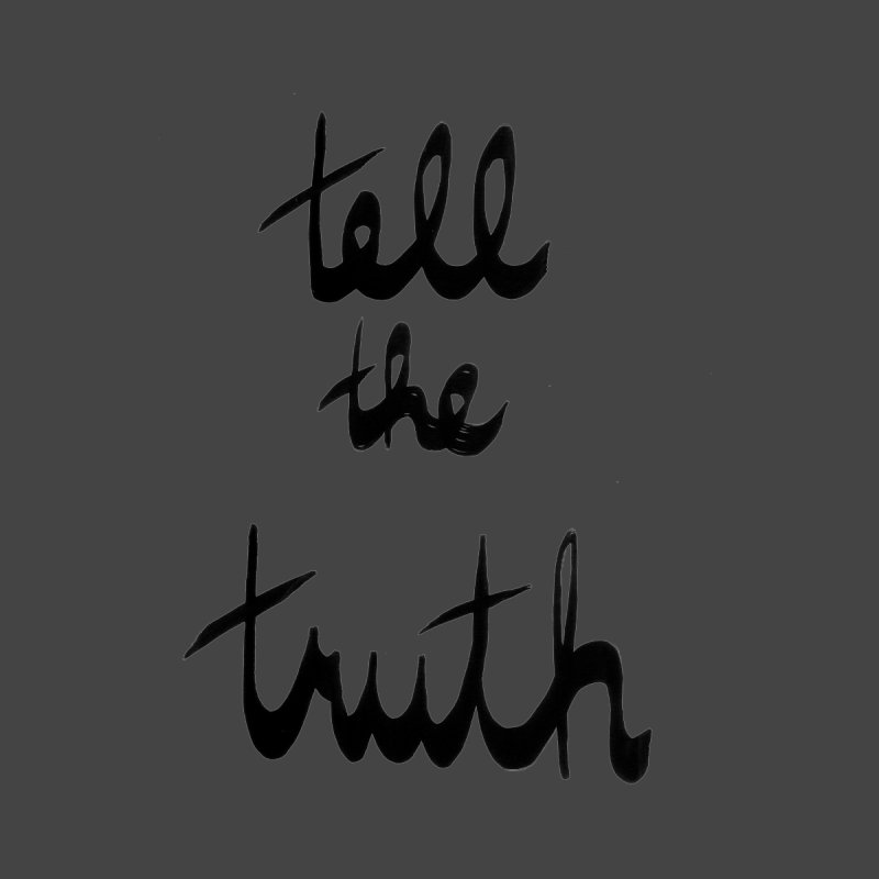 Tell the Truth by Ashley Topacio's Artist Shop