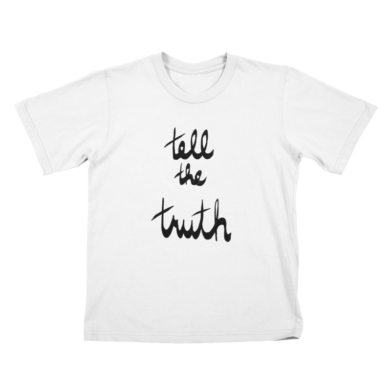 Tell the Truth Kids T-Shirt by Ashley Topacio's Artist Shop