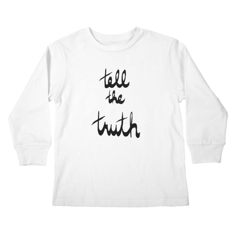 Tell the Truth Kids Longsleeve T-Shirt by Ashley Topacio's Artist Shop