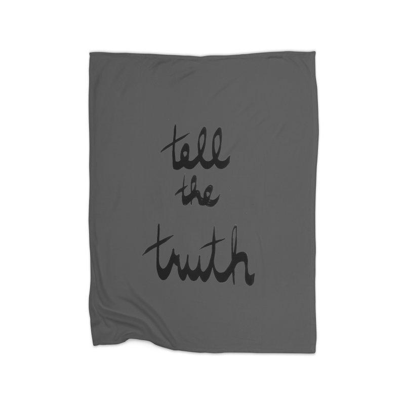 Tell the Truth Home Fleece Blanket Blanket by Ashley Topacio's Artist Shop