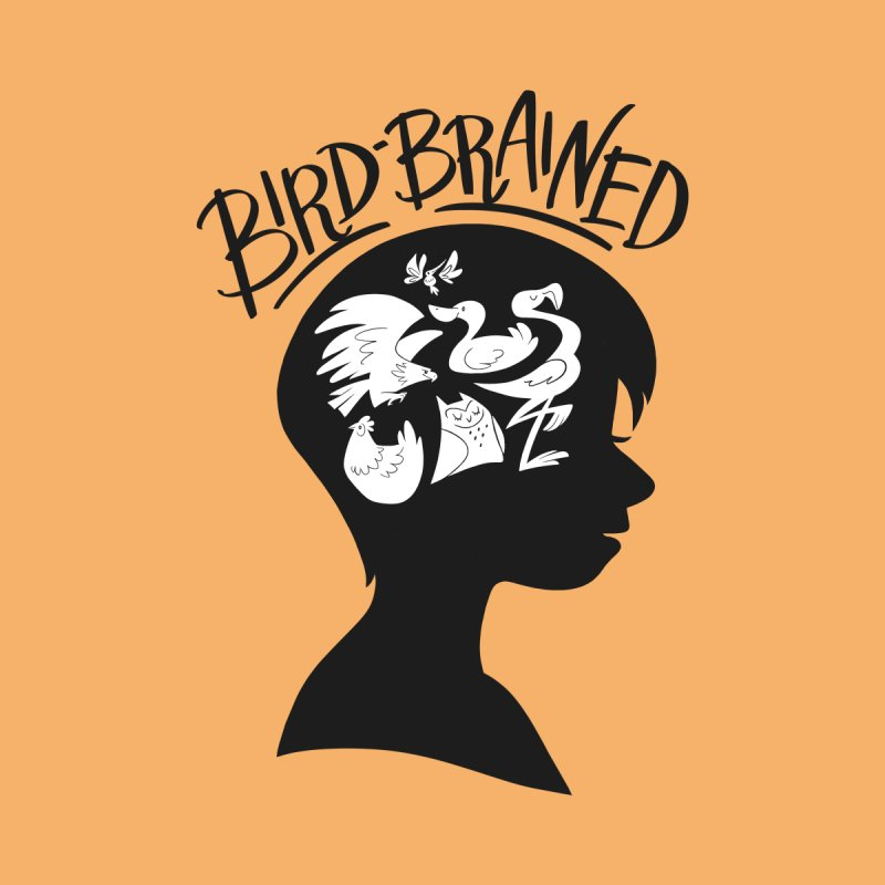 Bird-Brained Women's T-Shirt by ashsans art & design shop