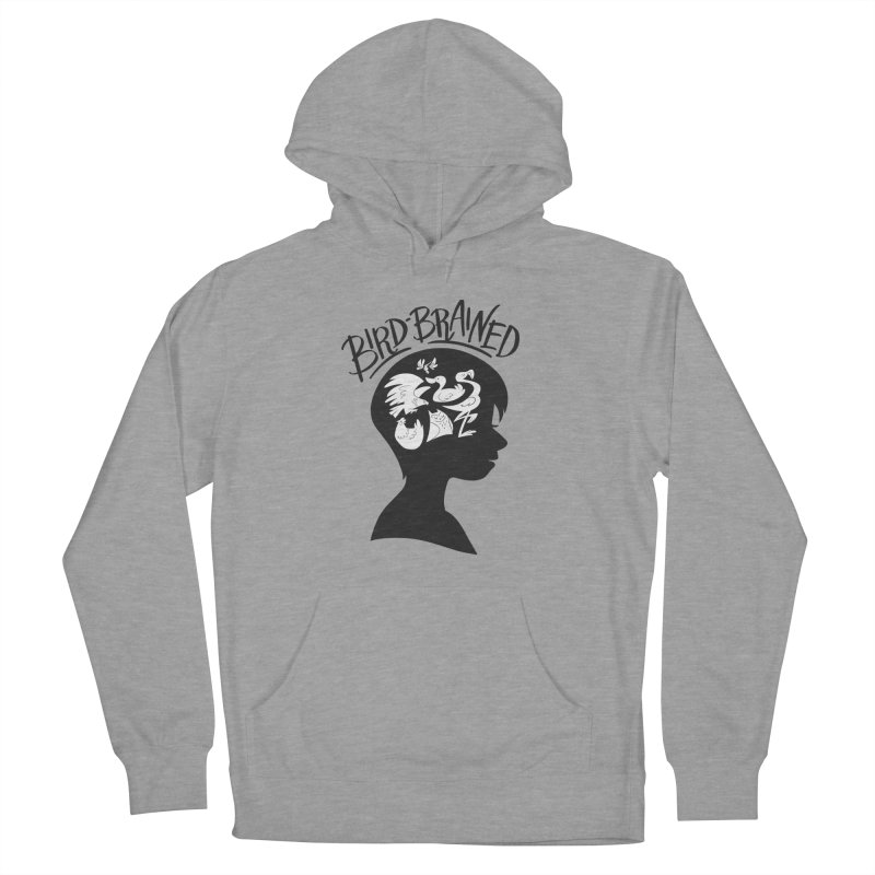Bird-Brained Women's French Terry Pullover Hoody by ashsans art & design shop