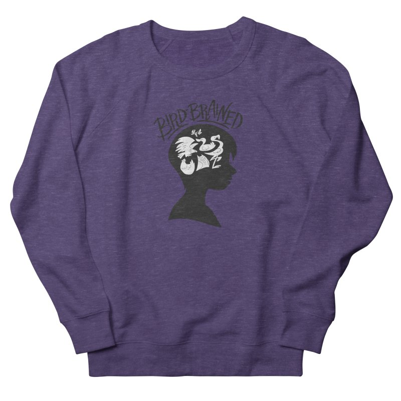Bird-Brained Women's French Terry Sweatshirt by ashsans art & design shop