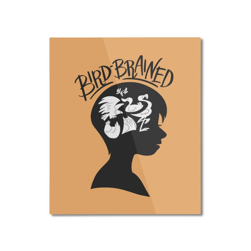 Bird-Brained Home Mounted Aluminum Print by ashsans art & design shop
