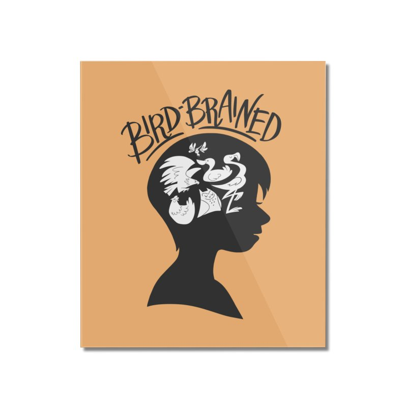 Bird-Brained Home Mounted Acrylic Print by ashsans art & design shop