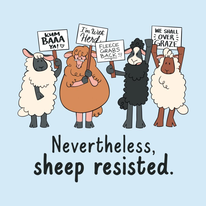 Nevertheless, Sheep Resisted by ashsans art & design shop
