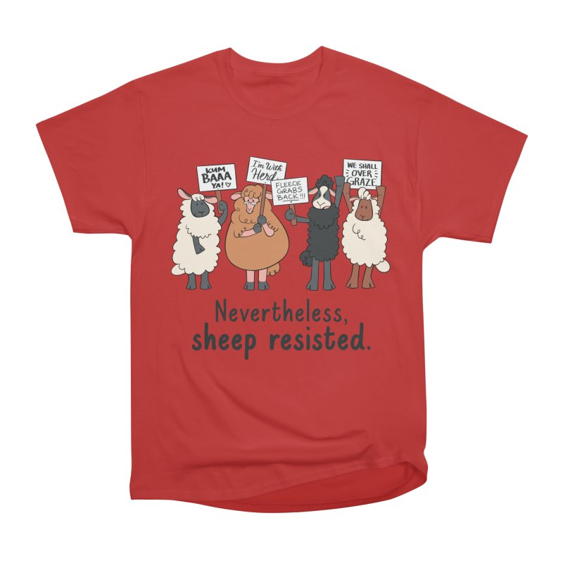 Nevertheless, Sheep Resisted Women's Heavyweight Unisex T-Shirt by ashsans art & design shop