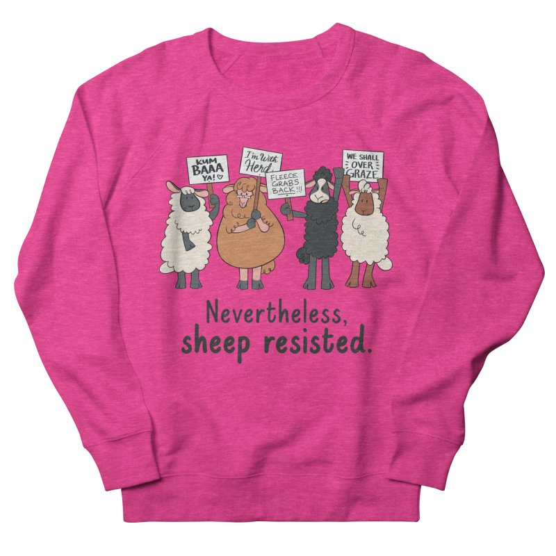 Nevertheless, Sheep Resisted Women's French Terry Sweatshirt by ashsans art & design shop