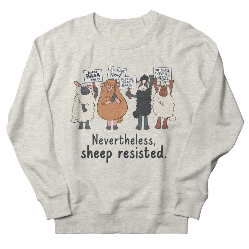 Nevertheless, Sheep Resisted Men's French Terry Sweatshirt by ashsans art & design shop
