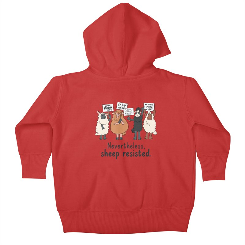 Nevertheless, Sheep Resisted Kids Baby Zip-Up Hoody by ashsans art & design shop