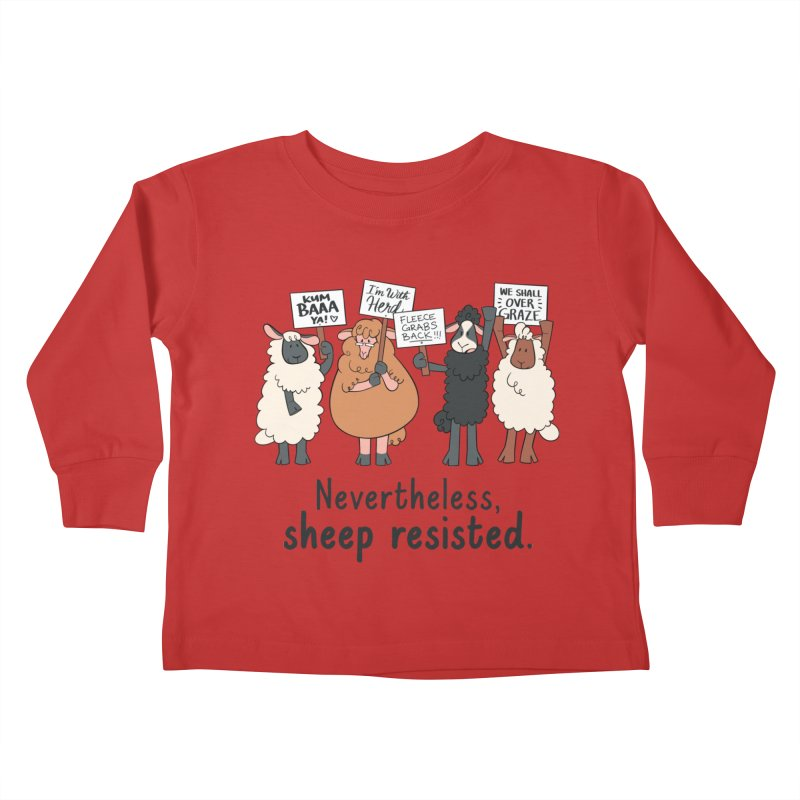 Nevertheless, Sheep Resisted Kids Toddler Longsleeve T-Shirt by ashsans art & design shop