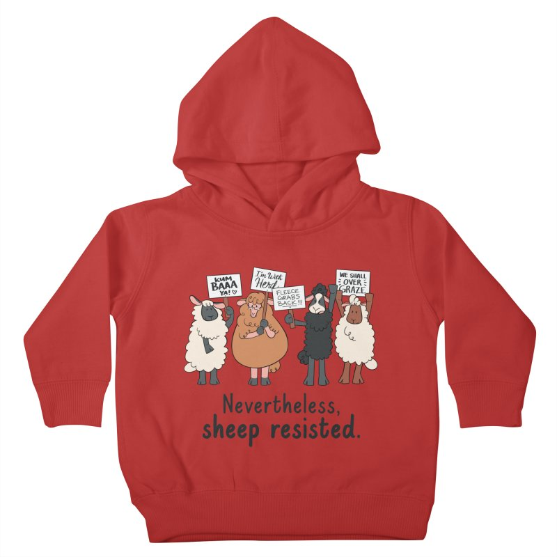 Nevertheless, Sheep Resisted Kids Toddler Pullover Hoody by ashsans art & design shop