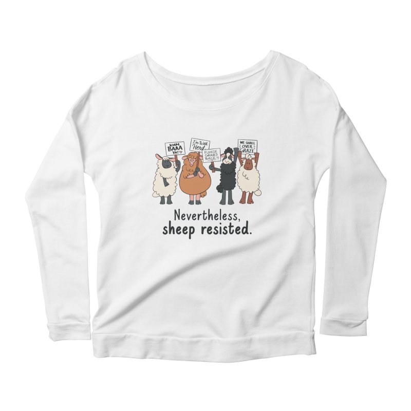 Nevertheless, Sheep Resisted Women's Scoop Neck Longsleeve T-Shirt by ashsans art & design shop