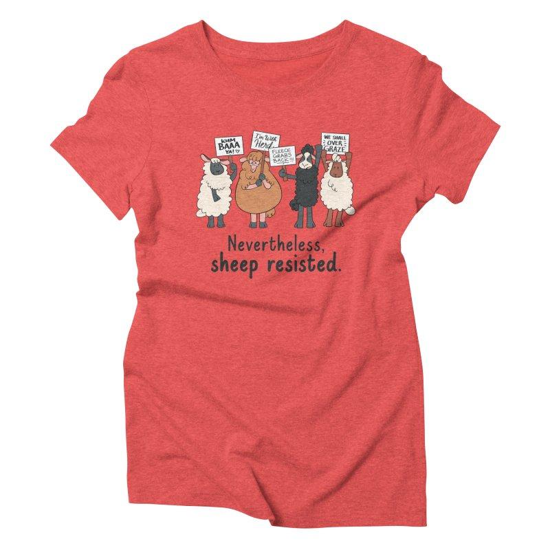 Nevertheless, Sheep Resisted Women's Triblend T-Shirt by ashsans art & design shop