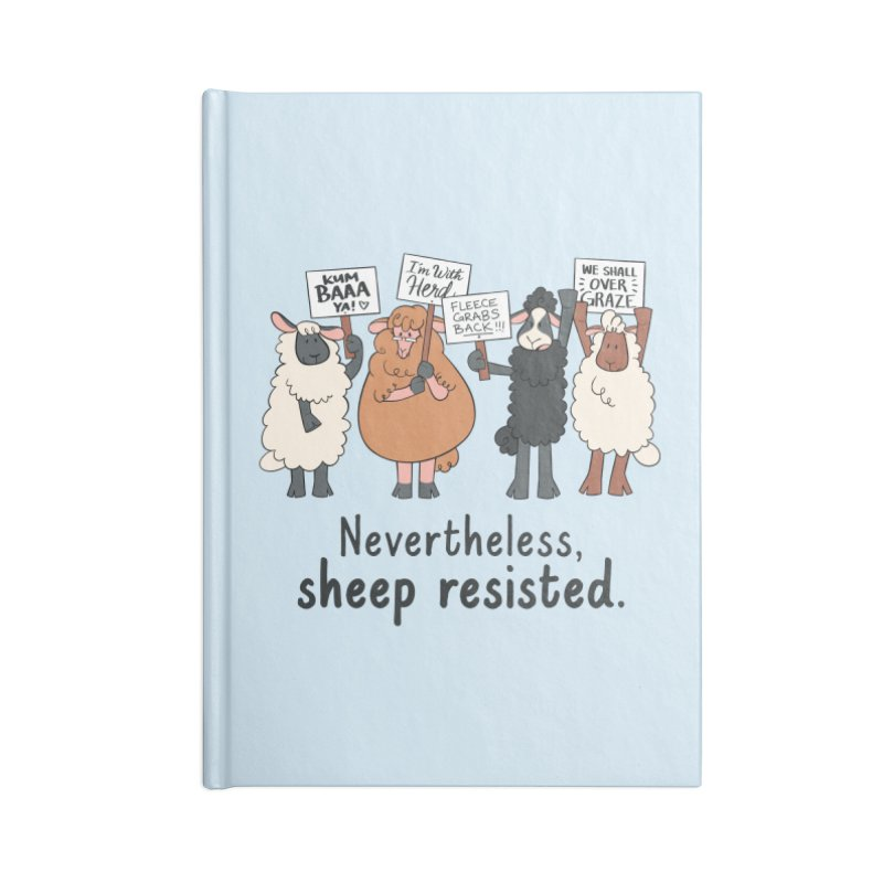 Nevertheless, Sheep Resisted Accessories Lined Journal Notebook by ashsans art & design shop