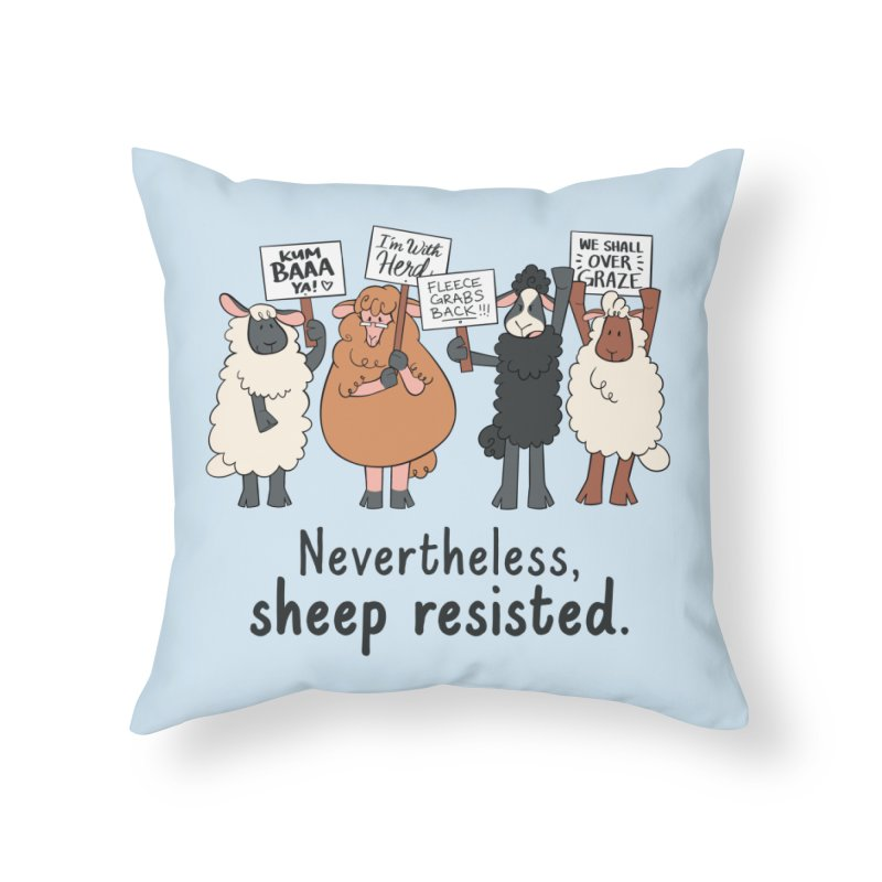 Nevertheless, Sheep Resisted Home Throw Pillow by ashsans art & design shop