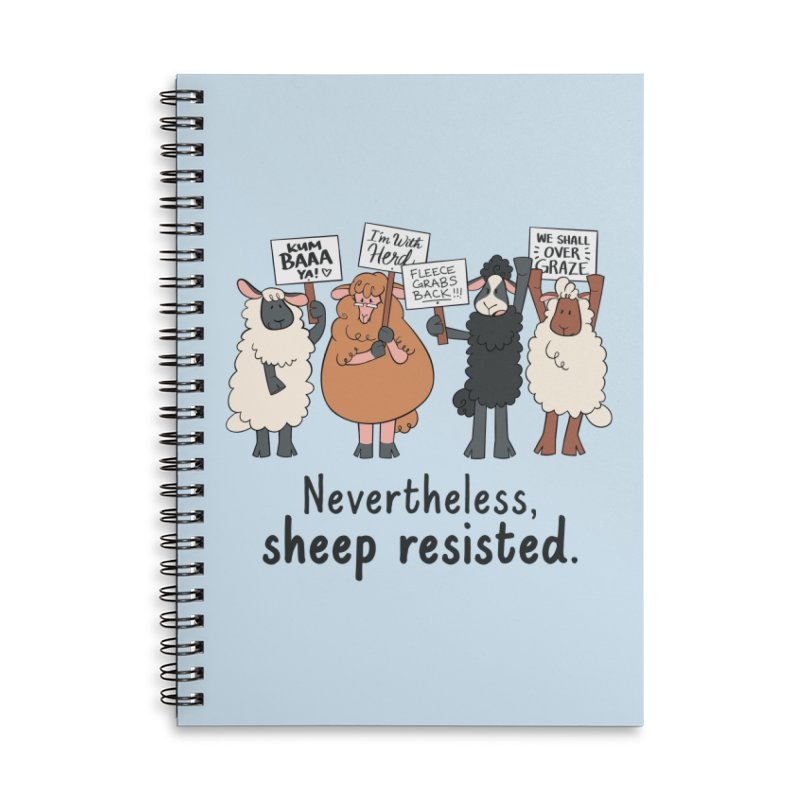 Nevertheless, Sheep Resisted Accessories Lined Spiral Notebook by ashsans art & design shop