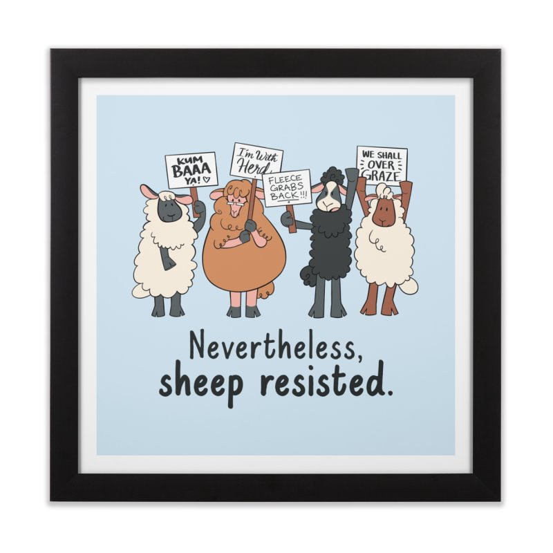 Nevertheless, Sheep Resisted Home Framed Fine Art Print by ashsans art & design shop