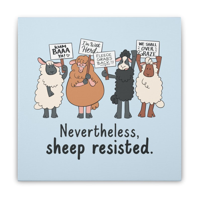 Nevertheless, Sheep Resisted Home Stretched Canvas by ashsans art & design shop