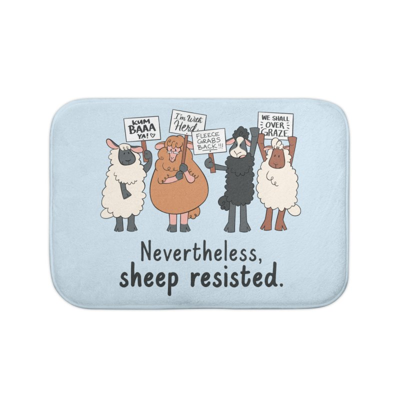 Nevertheless, Sheep Resisted Home Bath Mat by ashsans art & design shop
