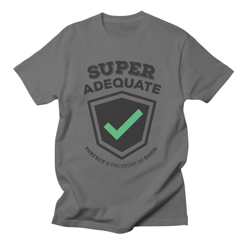 Super Adequate (dark) Men's T-Shirt by ashsans art & design shop