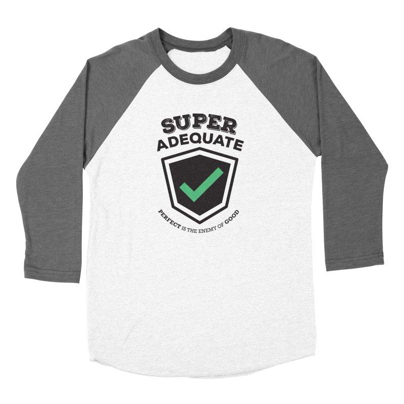 Super Adequate (dark) Women's Longsleeve T-Shirt by ashsans art & design shop