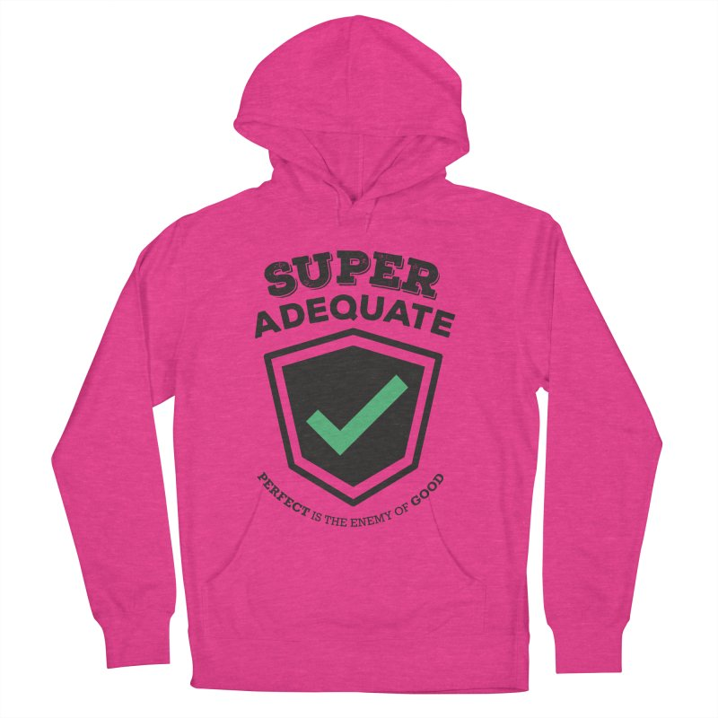 Super Adequate (dark) Women's French Terry Pullover Hoody by ashsans art & design shop