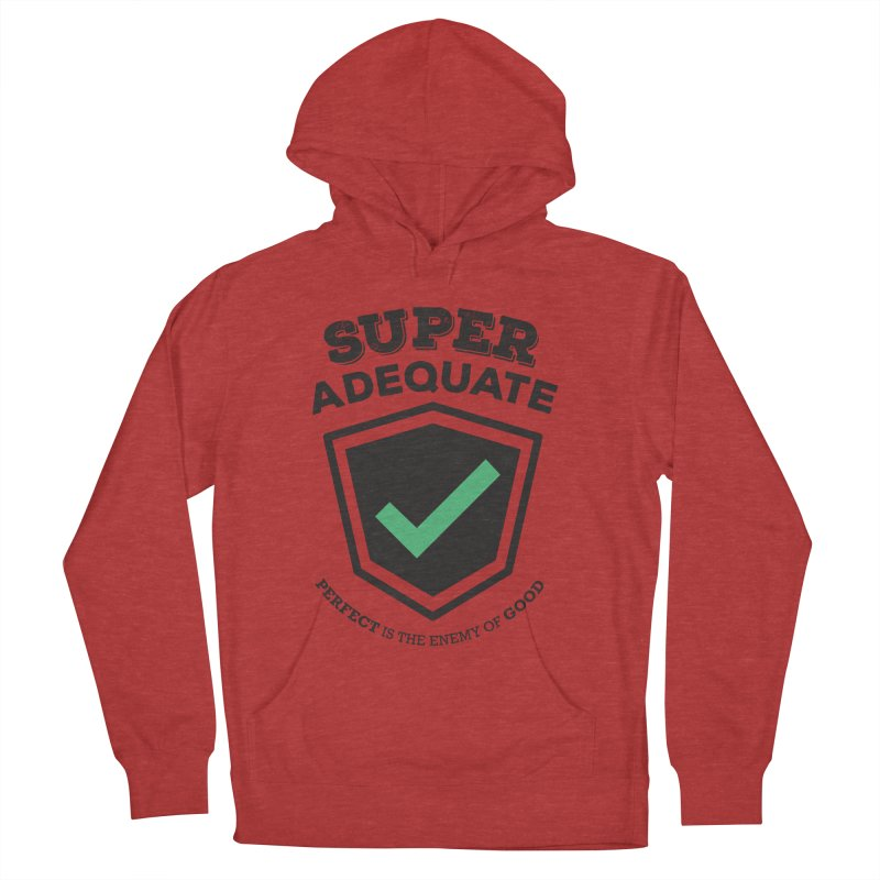 Super Adequate (dark) Men's French Terry Pullover Hoody by ashsans art & design shop