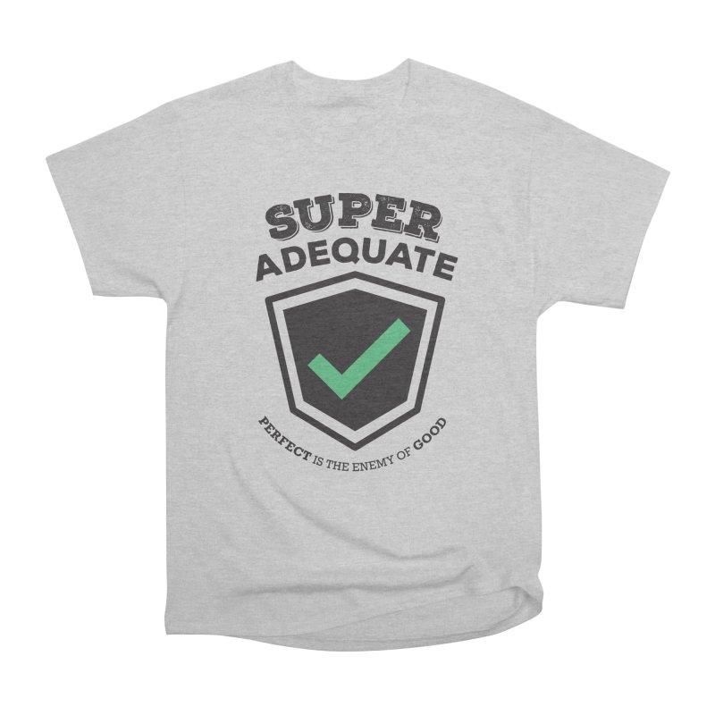 Super Adequate (dark) Women's Heavyweight Unisex T-Shirt by ashsans art & design shop