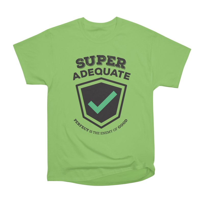Super Adequate (dark) Women's Heavyweight Unisex T-Shirt by ashsans art & design shop