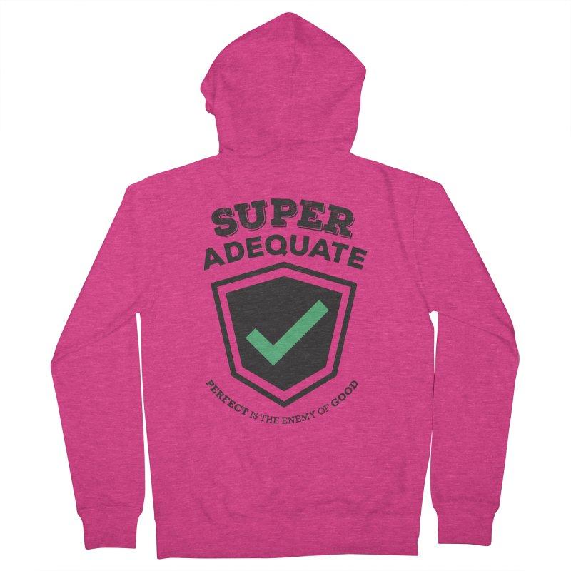 Super Adequate (dark) Women's French Terry Zip-Up Hoody by ashsans art & design shop