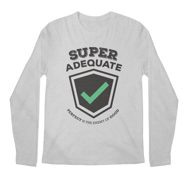 Super Adequate (dark) Men's Regular Longsleeve T-Shirt by ashsans art & design shop