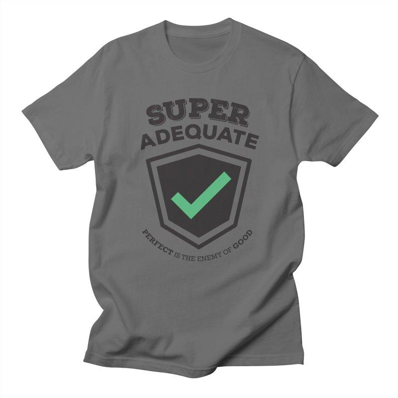 Super Adequate (dark) Women's Regular Unisex T-Shirt by ashsans art & design shop