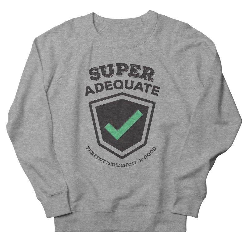 Super Adequate (dark) Men's French Terry Sweatshirt by ashsans art & design shop