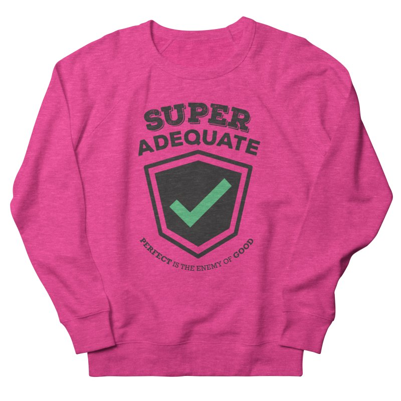 Super Adequate (dark) Men's French Terry Sweatshirt by ashsans art & design shop