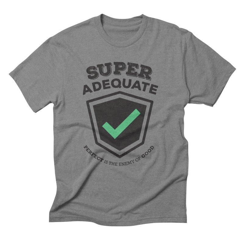 Super Adequate (dark) Men's Triblend T-Shirt by ashsans art & design shop