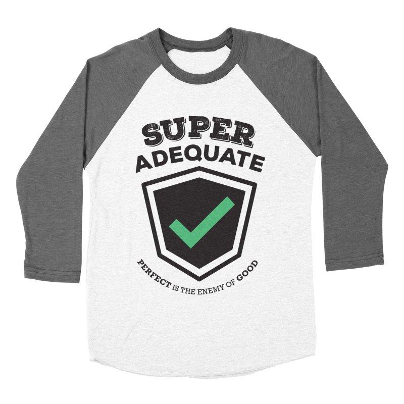 Super Adequate (dark) Women's Baseball Triblend Longsleeve T-Shirt by ashsans art & design shop