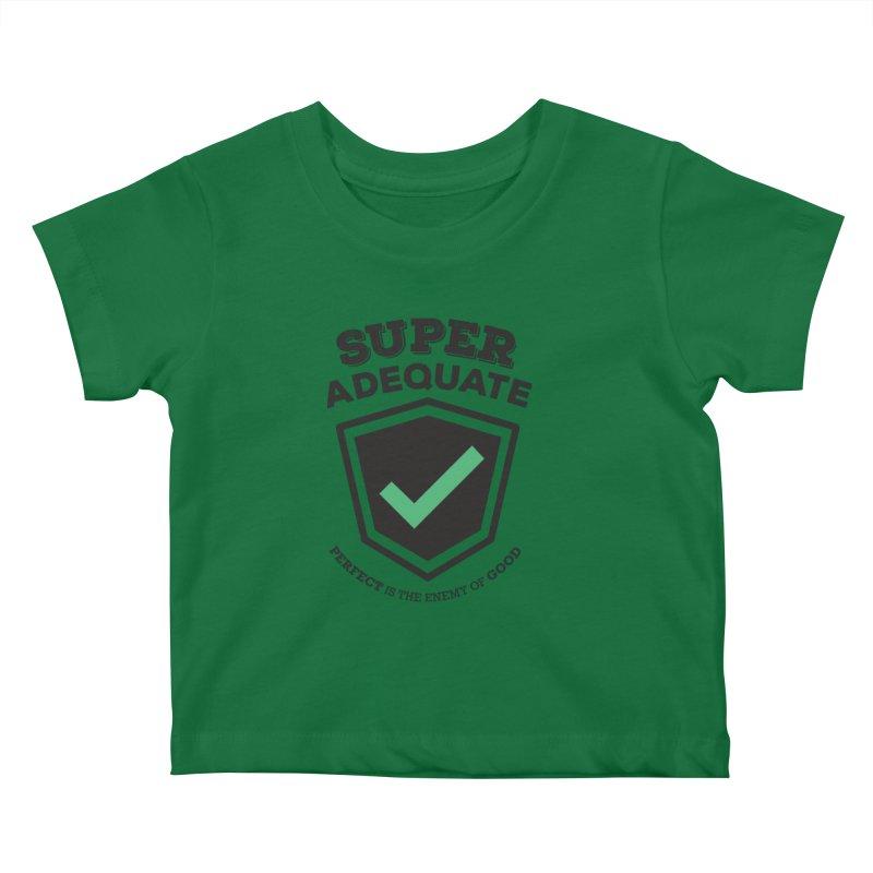 Super Adequate (dark) Kids Baby T-Shirt by ashsans art & design shop