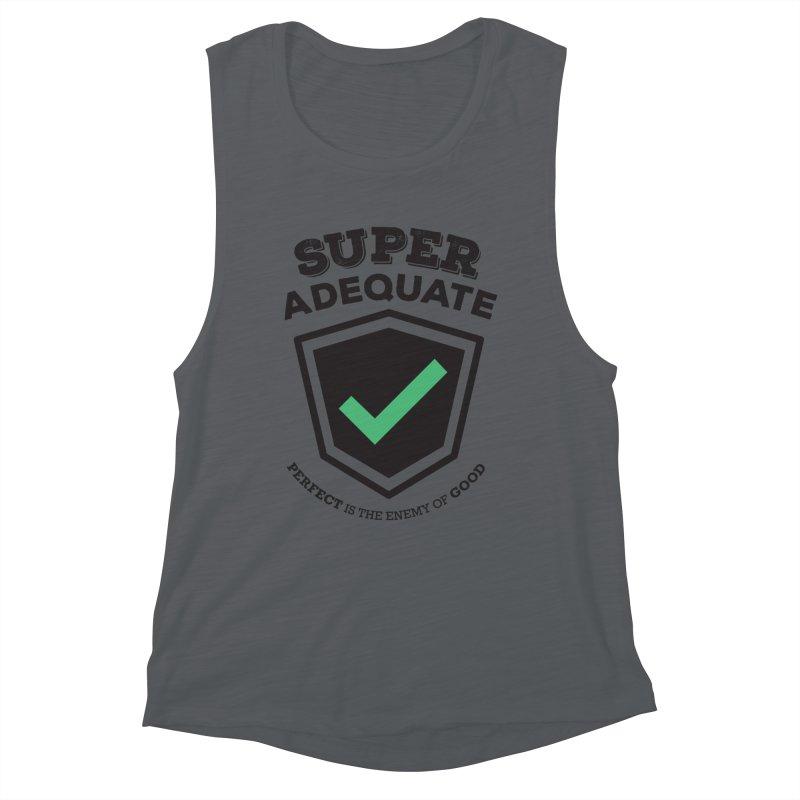 Super Adequate (dark) Women's Muscle Tank by ashsans art & design shop