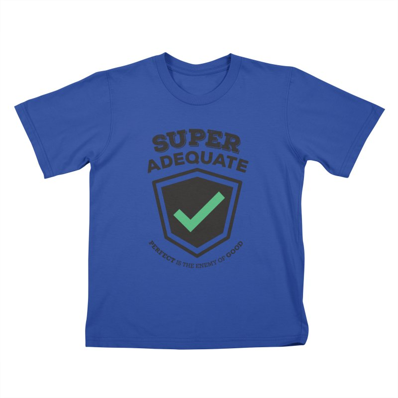 Super Adequate (dark) Kids T-Shirt by ashsans art & design shop