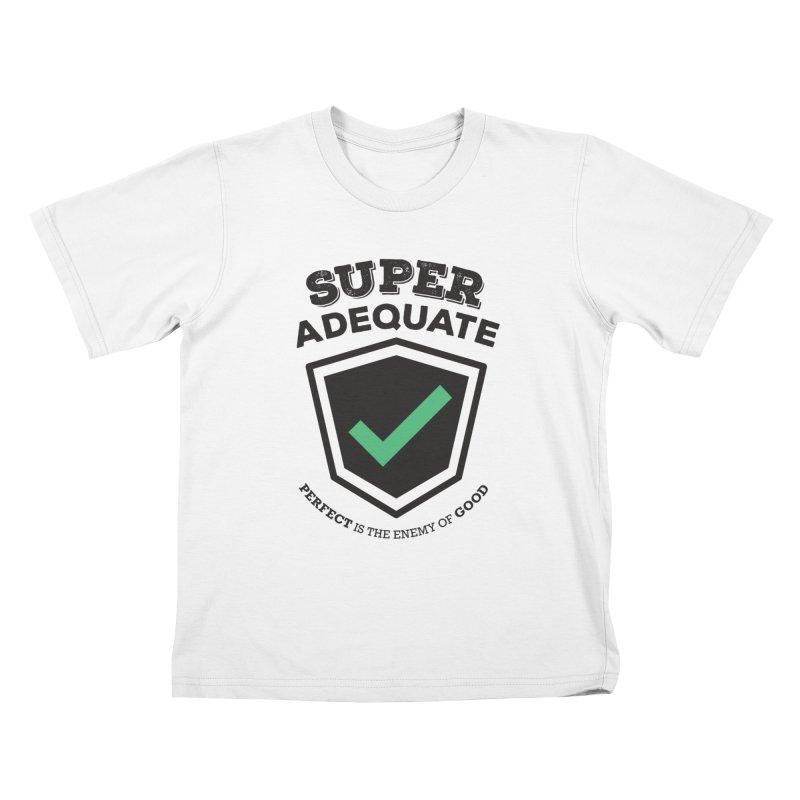 Super Adequate (dark) Kids T-Shirt by ashsans art & design shop
