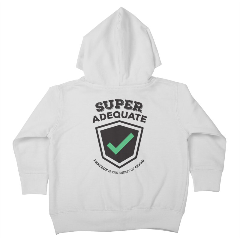 Super Adequate (dark) Kids Toddler Zip-Up Hoody by ashsans art & design shop